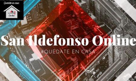 Con San Ildefonso Online, quédate en casa